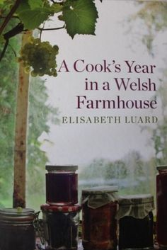 """""""A Cook's Year in a Welsh Farmhouse"""" by Elisabeth Luard 