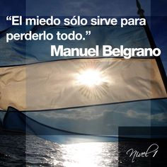 Poacer: Manuel Belgrano (creador de la bandera Argentina), Argentina Happy Quotes, Best Quotes, Peace Love And Understanding, Spanish Quotes, Positive Vibes, Peace And Love, How To Remove, Politics, Positivity