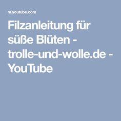 Filzanleitung für süße Blüten - trolle-und-wolle.de - YouTube