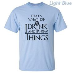 THE COOLMIND cotton casual breathable game of thrones men t shirt cool I drink and i know things printed men's t-shirt 1 Game Of Thrones Men, Cool T Shirts, Brand Names, Casual, Mens Tops, Cotton, Drink, Women, Type
