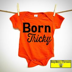 Baby Clothes. Born TRICKY.  7 colors. baby by BayBeeThreadz