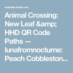 Animal Crossing: New Leaf & HHD QR Code Paths  — lunafromnocturne:   Peach Cobblestone -...