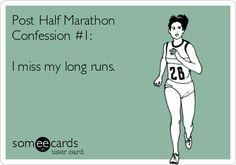 Post Half Marathon Confession #1: I miss my long runs. @PipersRun http://pipersrun.com