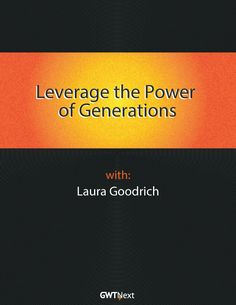 Leverage The Power of Generations - Keynote & Cinematic Micro-Learning Leverage the Power of Generations Learn to see our differences among the generations as opportunities to innovate not challenges