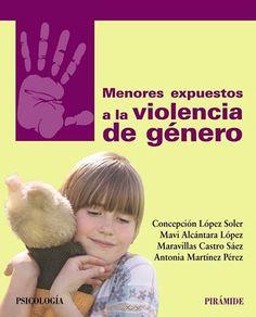Menores expuestos a la violencia de género / Concepción López Soler ... [et al.]