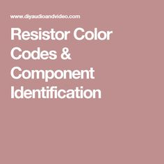 Resistor Color Codes & Component Identification
