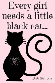 Every girl needs a little black cat Quote. Black Cats: Praising the Mini Panther. #BlackCat #Cat #Animals #Pets #Quotes #Facts #Advocacy