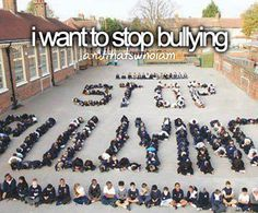 I want to stop bullying.  #bullying