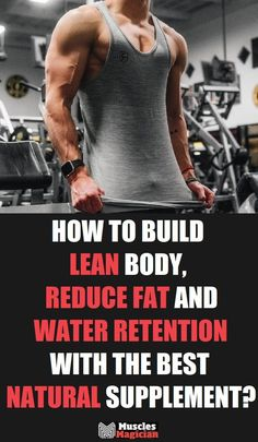 Best Supplements, Natural Supplements, Muscle Mass, Gain Muscle, Fitness Nutrition, Diet And Nutrition, Fitness Tips For Men, Metabolism Booster, Water Retention