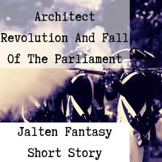 Elmor marches to the Architect capital and prepares to take over the country, with any means necessary. Read the newest fantasy short story, written by P.B. Lindberg Fantasy Short Stories, New Fantasy, Fictional World, Revolution, Writing, Country, Learning, Rural Area, Studying