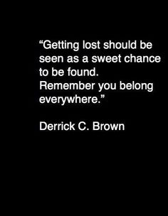 Get lost and you will find yourself!