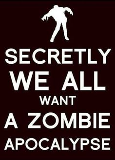 Yes!! Dont know why, cuz it would be freaking scary, and Id probably be the first to die, but yes!!