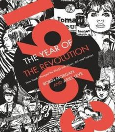 1963: The Year Of The Revolution: How Youth Changed The World With Music Art And Fashion PDF