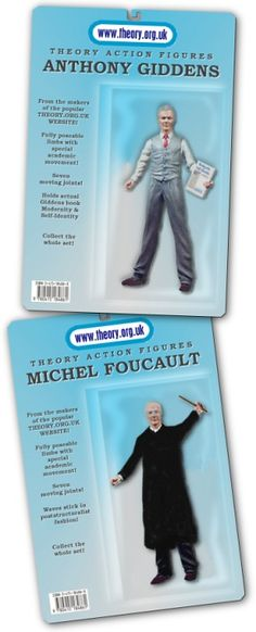 FIGURE #1: ANTHONY GIDDENS  Equipped with a copy of his outstanding Modernity and Self-Identity, Fully poseable and with a special academic arm movement, this realistic action figure is a must for serious collectors and theory-loving kids alike.