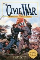 Cover image for The Civil War : an interactive history adventure