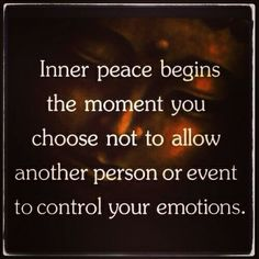"Inner peace begins the moment you choose not to allow another person or event to control your emotions. Always take a moment to stop, breathe, and think to yourself ""I can choose peace, rather than this."" Always choose peace. Life Quotes Love, Great Quotes, Quotes To Live By, Me Quotes, Motivational Quotes, Inspirational Quotes, Famous Quotes, Quotes About Inner Peace, Quotes Images"