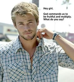 Hey Christian Girl be fruitful and multiply?