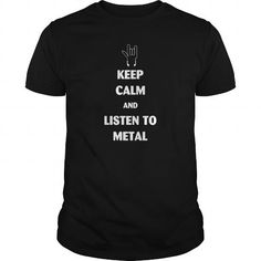Awesome Tee Keep Calm And Listen To Metal Shirts & Tees