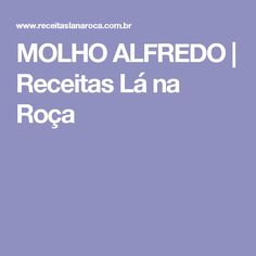 MOLHO ALFREDO | Receitas Lá na Roça
