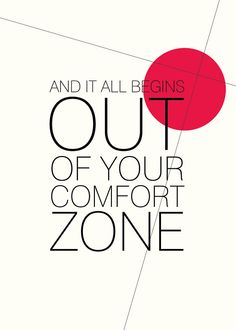 No such thing as a comfort zone