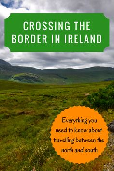Crossing the Border in Ireland: Everything you need to know about travelling between the North and South