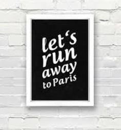 Let's run away to Paris