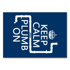 Keep Calm and Plumb On (plumber/plumbing) Business Card Templates. This great business card design is available for customization. All text style, colors, sizes can be modified to fit your needs. Just click the image to learn more!