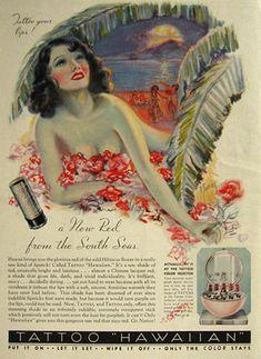 vintage lipstick | 1935 Vintage Tattoo Lipstick Ad ~ Hawaiian Tattoo, Vintage Health ...