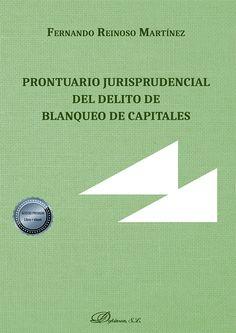 Prontuario jurisprudencial del delito de blanqueo de capitales / Fernando Reinoso Martínez Editorial Dykinson, [2020] Editorial, Chart