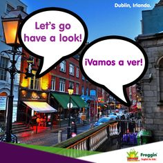 Ejemplo: I really have to go have a look. En serio,  tengo que ir a ver.  www.froggin.com.mx