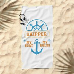 My Boat My Rules Beach Towel #beach #towel #sun #summer #ocean #sea #sailing #fun #enjoy #happy #sale #love #life #naumovski #skipper #captain #boad #sail #sailing #quote #funny