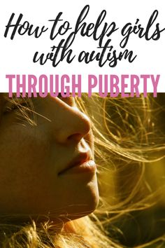 How to help girls with autism through puberty - Four Plus an Angel