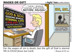 The choice is clear: continue in sin and receive the wages due to sin; or turn to Jesus and receive God's gift of eternal life.