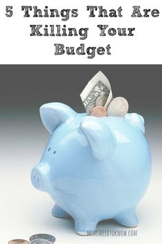 5 Things That Are Killing Your Budget!