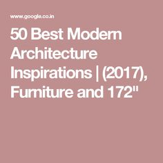 """50 Best Modern Architecture Inspirations 