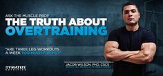 Bodybuilding.com - Ask The Muscle Prof: The Truth About Overtraining