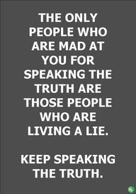 Life quotes.  Keep speaking the truth!