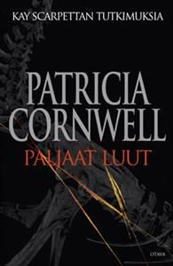Paljaat luut - Tekijä: Patricia Cornwell Hinta: 25,40€ (kovakantisena)