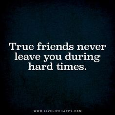 friends quotes & We choose the most beautiful True Friends Never Leave You for you.Deep Life Quote: True friends never leave you during hard times. - Unknown most beautiful quotes ideas Friends Leaving Quotes, Fake Friends Quotes Betrayal, Quotes Loyalty, Fake Friend Quotes, Betrayal Quotes, Bff Quotes, True Quotes, Amazing Friend Quotes, People Leaving Quotes