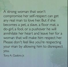 please don't think that by allowing your man to disrespect you - you are respecting him.