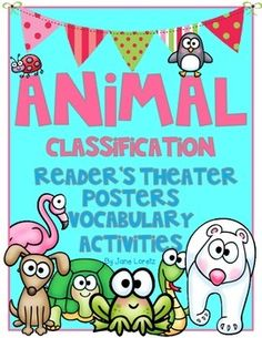 Animal Classification             (An ElA and Science Unit) These wonderful activities go along great with any animal unit. They are especially great to support and enhance your science lessons on animal groups. The reader theater scripts are two part scripts that focus on information about each animal group.