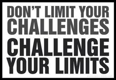 Don't limit your challenges challenge your limits | Anonymous ART of Revolution