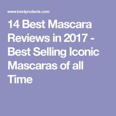 14 Best Mascara Reviews in 2017 - Best Selling Iconic Mascaras of all Time