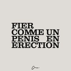 Fier comme un en rection Some Quotes, Words Quotes, Word Sentences, Quote Citation, Keep Calm Quotes, French Quotes, Sweet Words, Picture Quotes, Funny Quotes