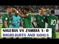 Nigeria vs Zambia 1- 0 All Goals   Full Highlights (Russia 2018 World Cu 94096e25f