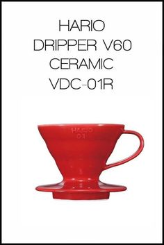 Hario Dripper V60 Ceramic VDC - 01R | Pour Over | 220k
