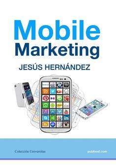 Mobile marketing / Jesús Hernández Ruiz (2014)
