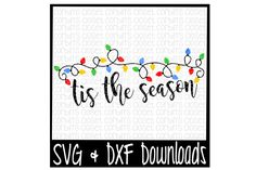 Tis The Season Cutting File By Corbins SVG Cuts