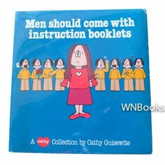 Signed copy! Men Should Come With Instruction Booklets: A Cathy Collection by Cathy Guisewite. Cartoons offer a humorous look at dating, tax returns, shopping, housework, interior decorating, television, work, and parents      WNBooks.com