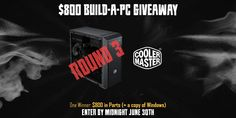$800 Build-A-PC Giveaway: Round 3  https://wn.nr/EcY4E3 ends in 4 days on 6/30